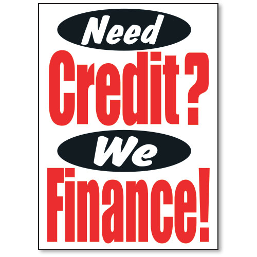 Need Credit? We Finance Jumbo Under the Hood Display Sign