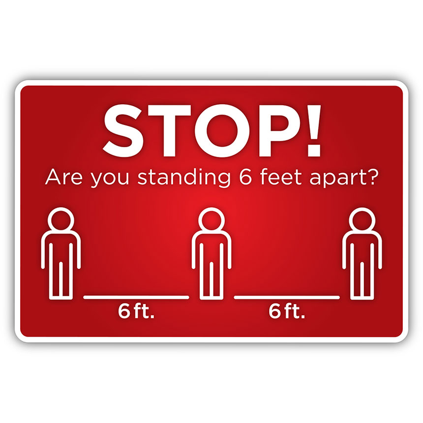 "Stop! 6 Feet Apart - Social Distancing Floor Sign -12"" x 18"" Sign"