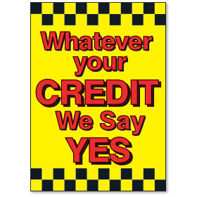 Whatever Your Credit We Say Yes Under the Hood Display Sign (Yellow-Black-Red)