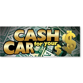 Cash for Your Car Vinyl Banner 3 x 8 ft