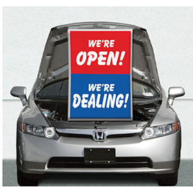We're Open & Dealing Under Hood Sign