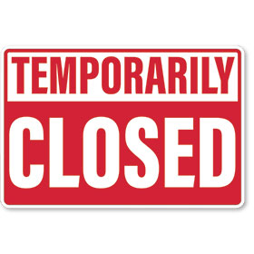 Temporarily Closed -  Sign 12x18 in
