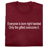 Right Handed- Novelty T-shirt