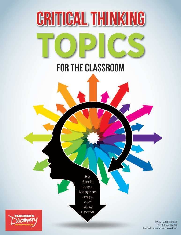 Critical Thinking Topics for the Classroom Book - Critical Thinking Topics for the Classroom Teacher's Print Book