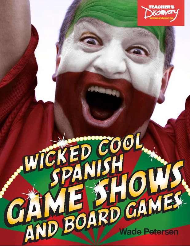Wicked Cool Spanish Game Shows and Board Games Book