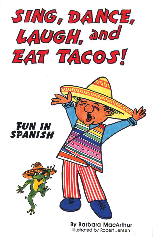 Sing, Dance, Laugh and Eat Tacos 1
