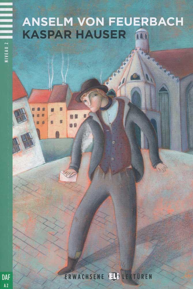 Kaspar Hauser German Reader + Audio CD Erwachsene Lektüren Niveau 2