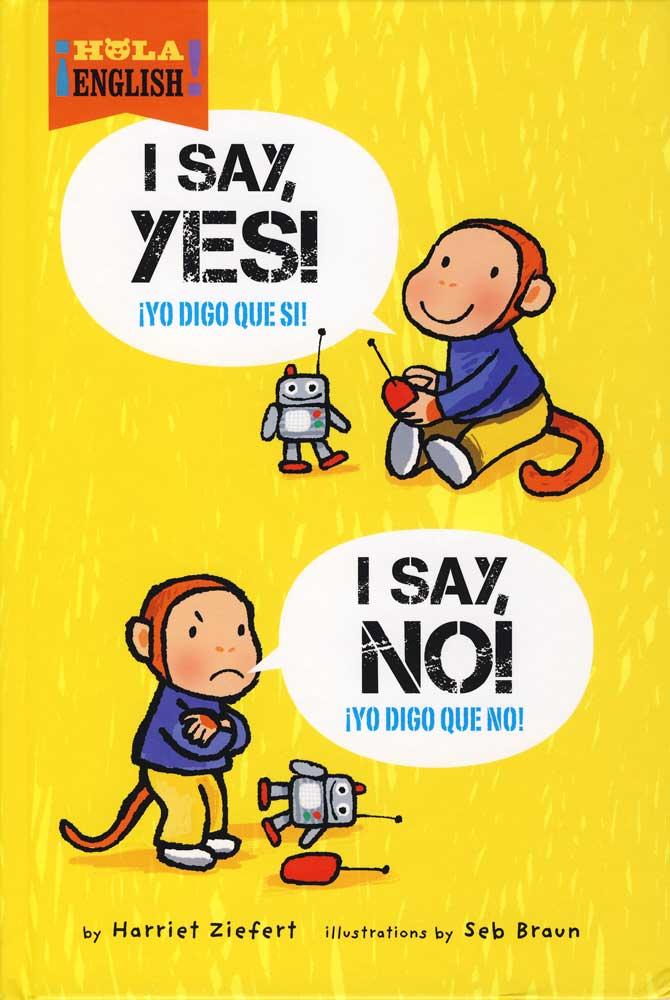 I Say Yes! I Say No! Bilingual Storybook