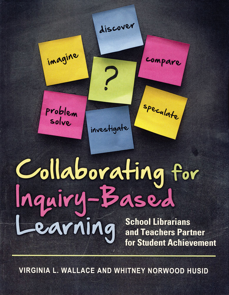 Collaborating for Inquiry Based Learning Book