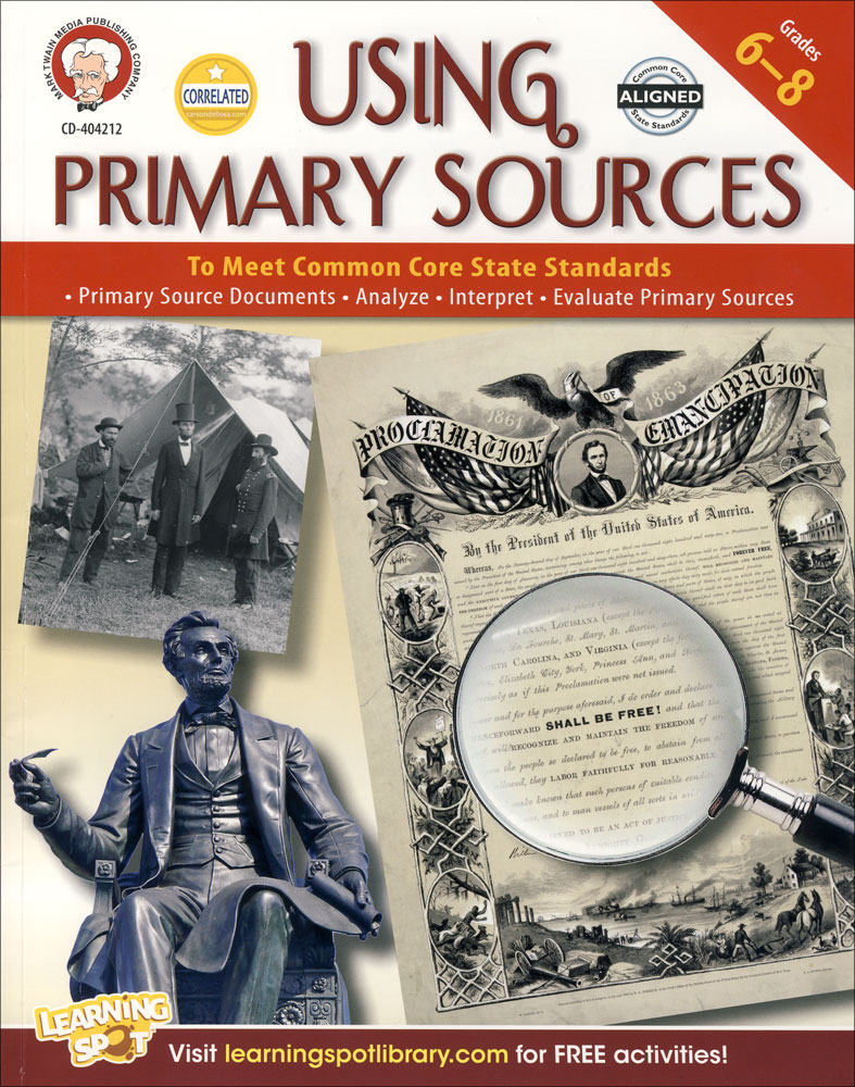 Using Primary Sources to Meet Common Core Standards Grades 6-8