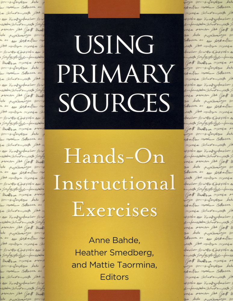 Using Primary Sources Hands-On Instructional Exercises Book