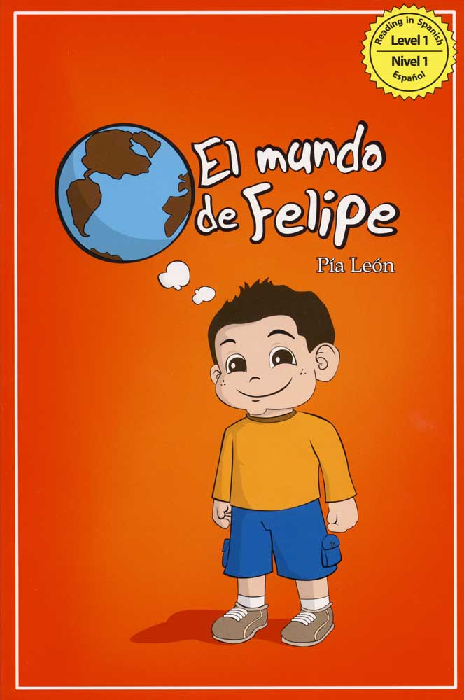 El mundo de Felipe Spanish Level 1 Reader
