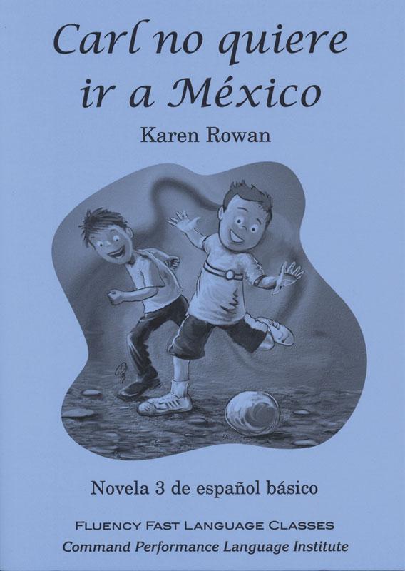 Carl no quiere ir a México Level 1 Spanish Reader