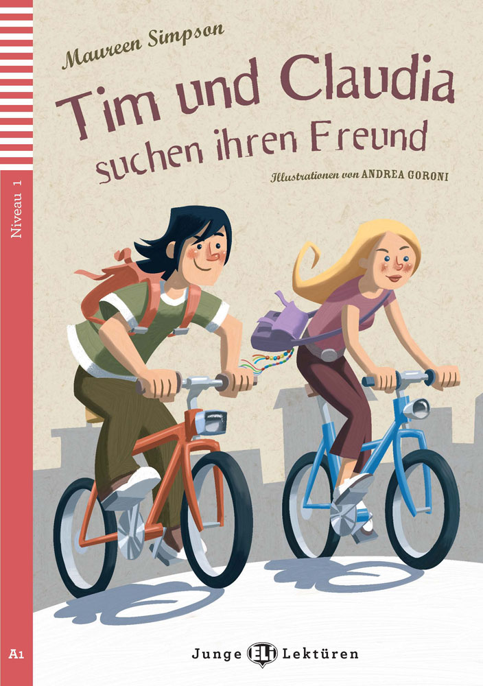 Tim und Claudia suchen ihren Freund German Level 2 Reader with Audio CD