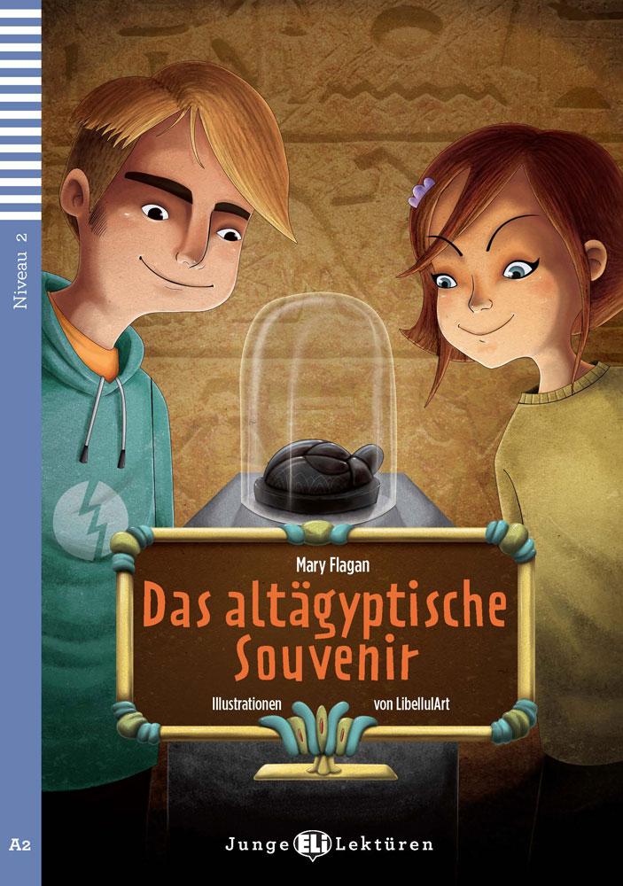 Das altägyptische Souvenir German Reader + Audio CD Junge Lektüren Niveau 2