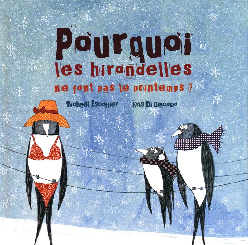 Pourquoi les Hirond Elles es ne font pas French Book