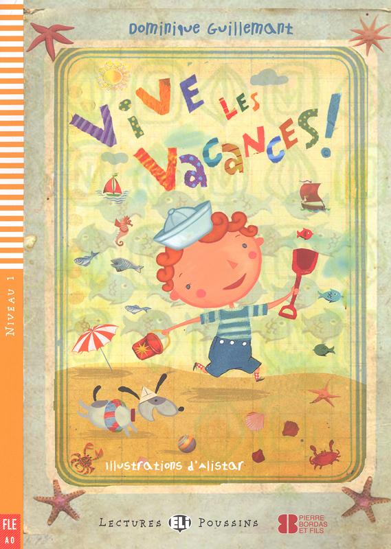 Vive les vacances! French Reader + Audio CD Lectures Poussins Niveau 1