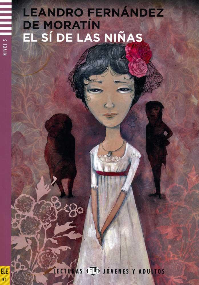 El sí de las niñas Spanish Highly Advanced Level Reader with Audio CD