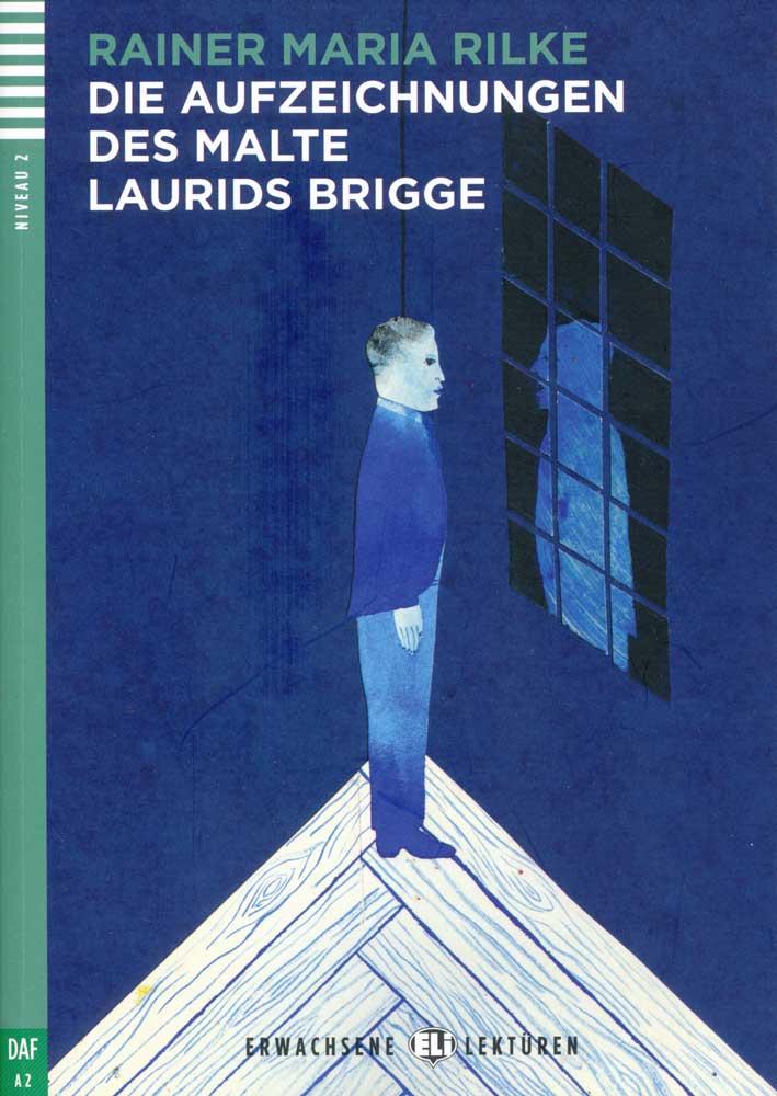 Die Aufzeichnungen Des Malte Laurids Brigge German Reader + Audio CD Erwachsene Lektüren Niveau 2