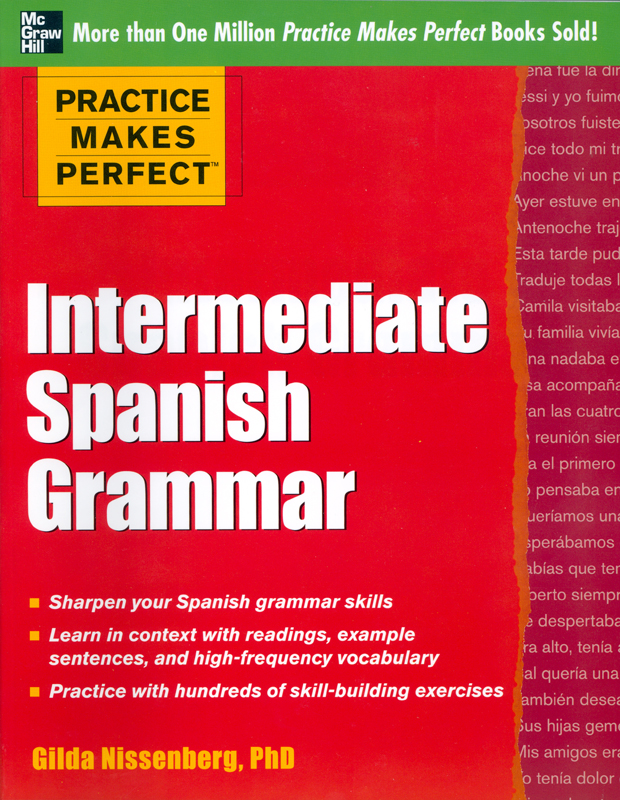 Practice Makes Perfect: Intermediate Spanish Grammar Exercise Book