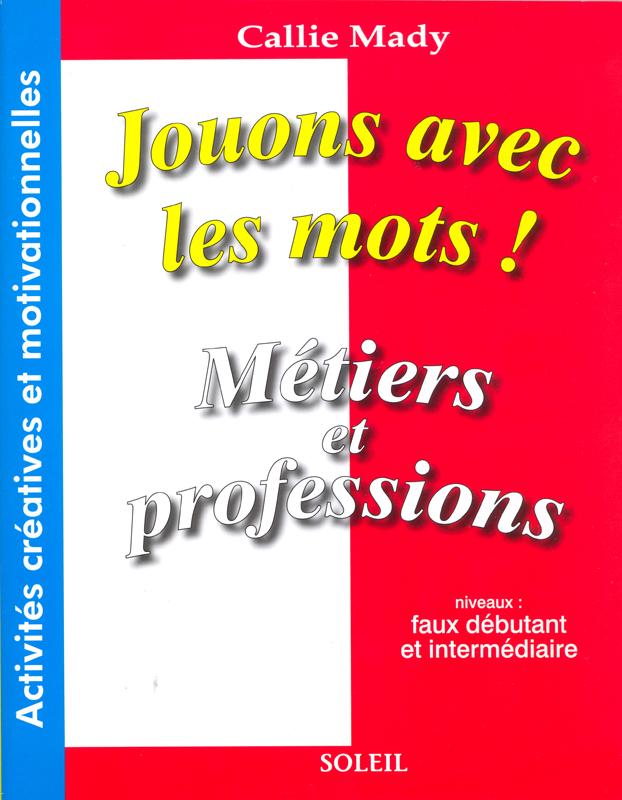 Jouons avec les mots! Métier et professions Reproducible Activity Book