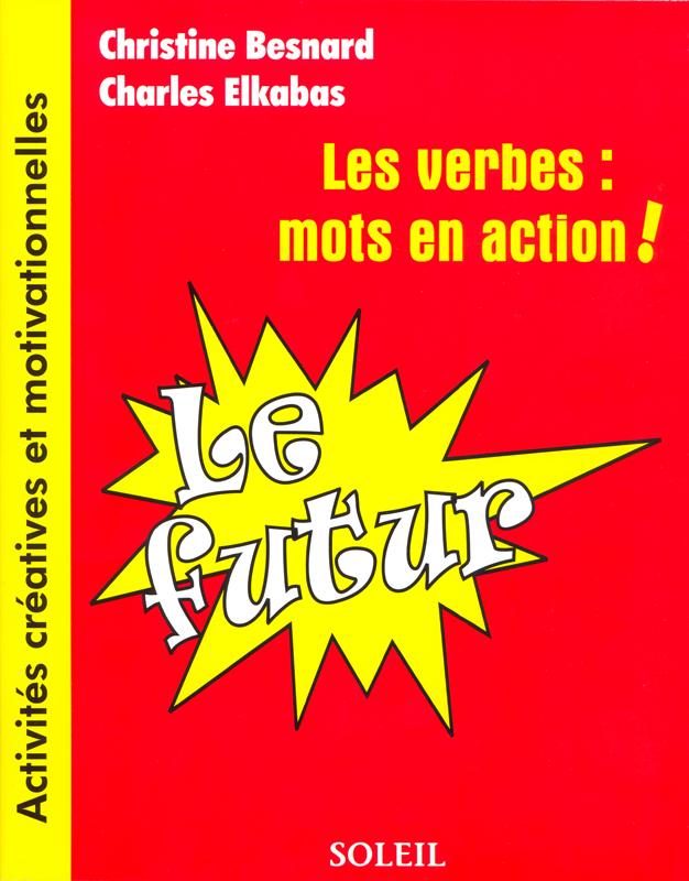 Les verbs: mots en action! Le futur Reproducible Activity Book