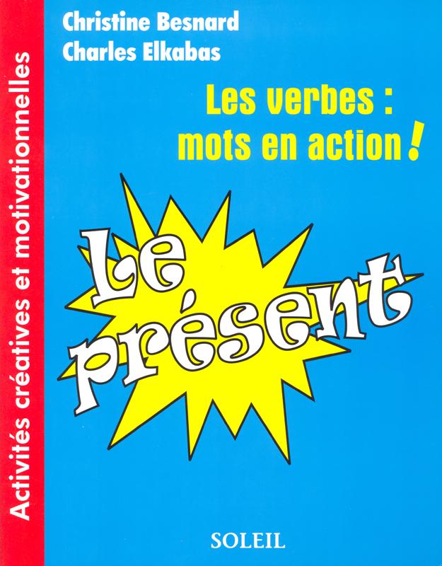 Les verbs: mots en action! Le présent Reproducible Activity Book