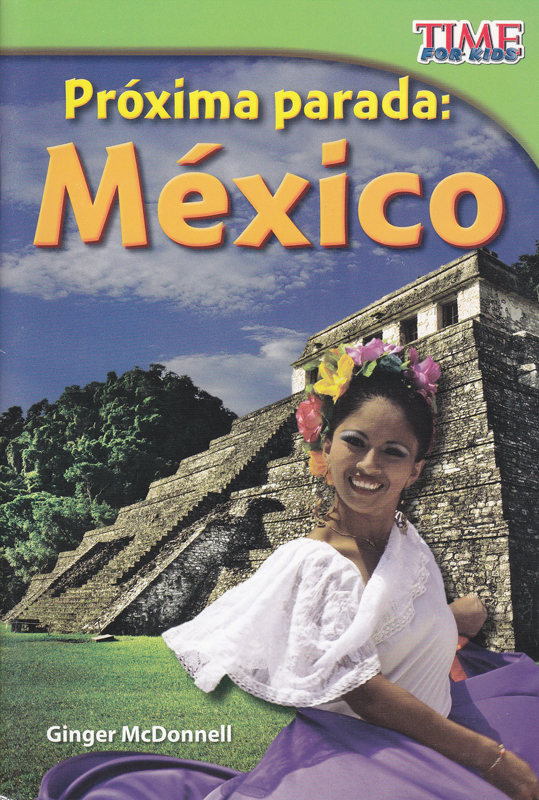 Proxima Parada: Mexico Time for Kids Spanish Book