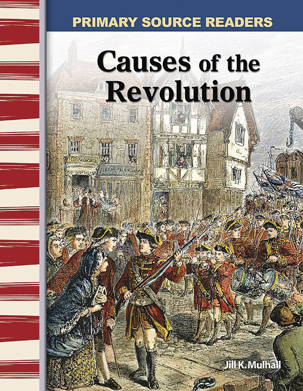 Causes of the Revolution Primary Source Reader