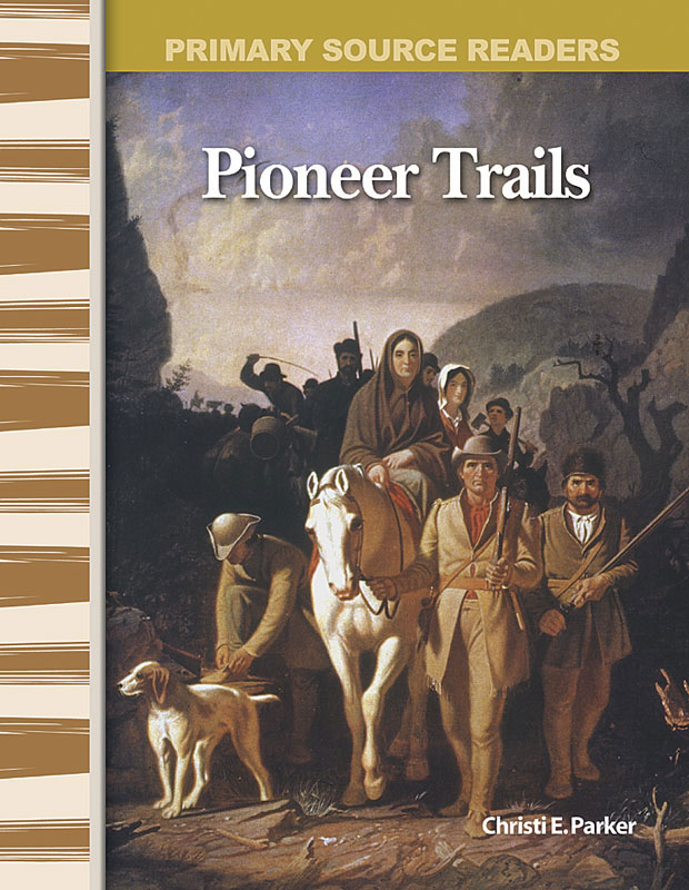 Pioneer Trails Primary Source Reader