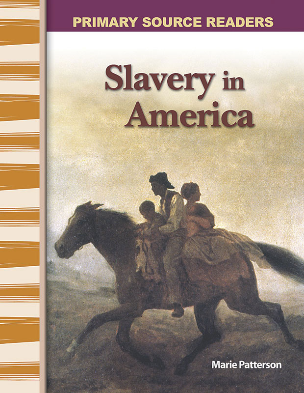 Slavery in America Primary Source Reader