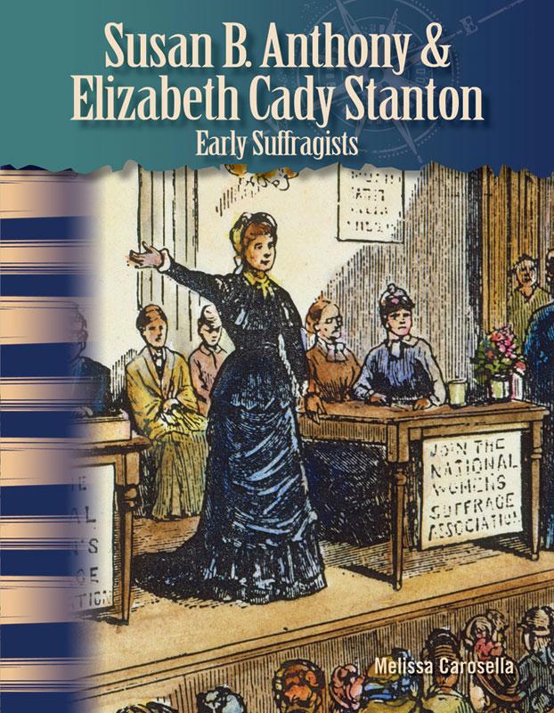 Susan B. Anthony & Elizabeth Cady Stanton Primary Source Reader