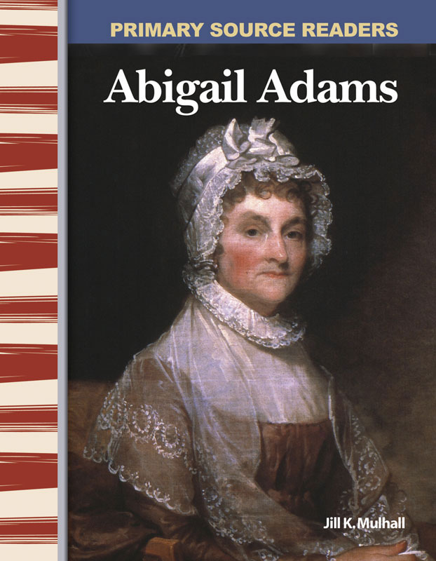 Abigail Adams Primary Source Reader