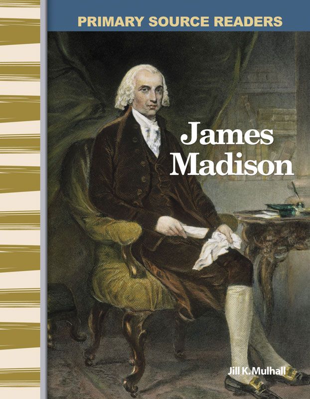 James Madison Primary Source Reader