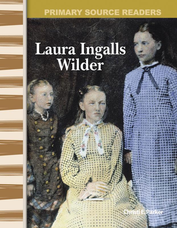 Laura Ingalls Wilder Primary Source Reader
