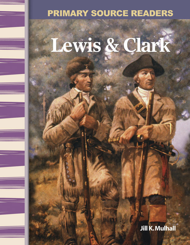 Lewis and Clark Primary Source Reader