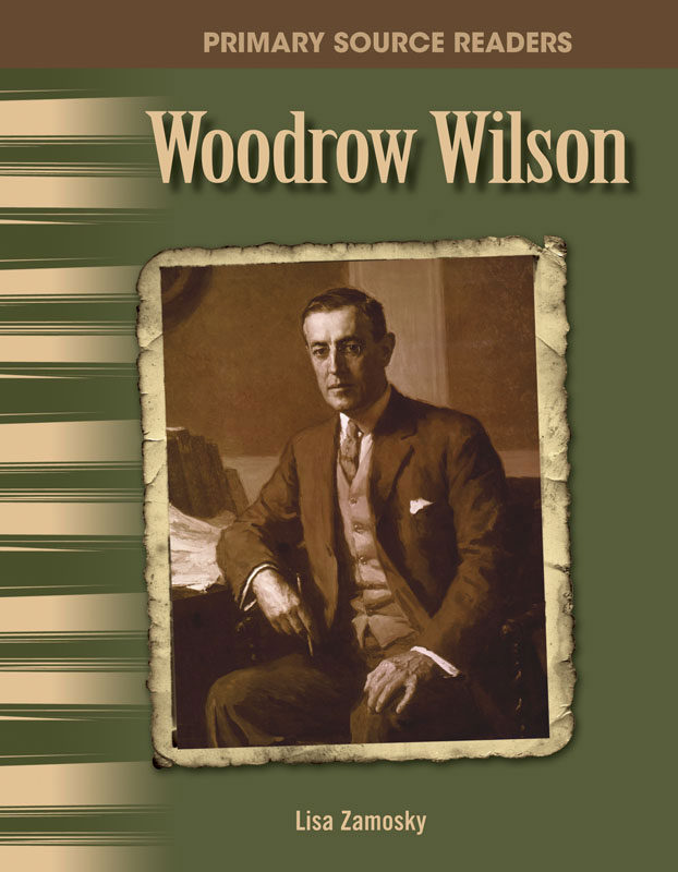 Woodrow Wilson Primary Source Reader