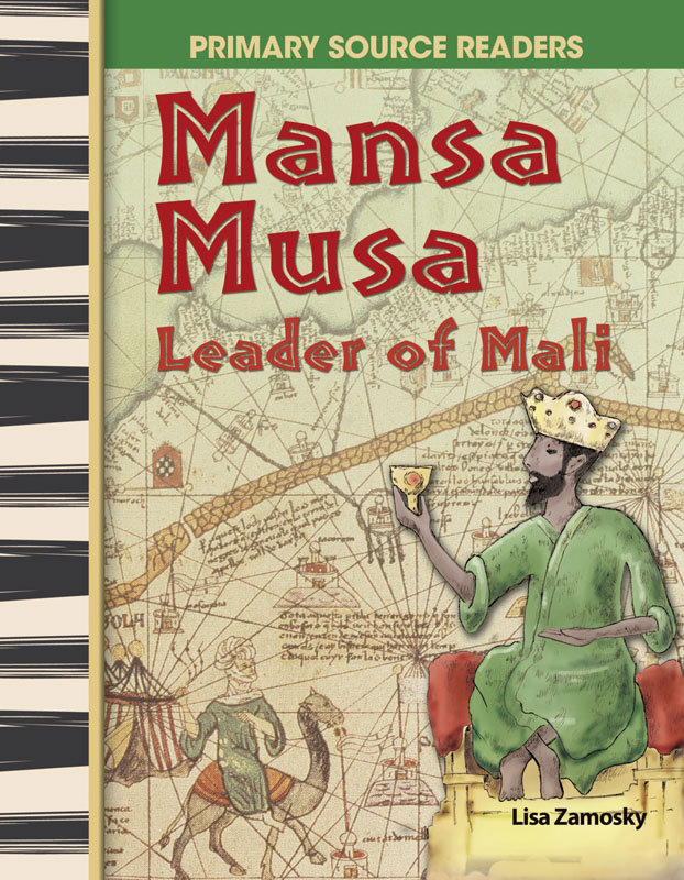 Mansa Musa: Leader of Mali Primary Source Reader - Mansa Musa: Leader of Mali Primary Source Reader - Print Book