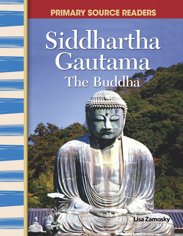 Siddhartha Gautama: The Buddha Primary Source Reader - Siddhartha Gautama: The Buddha Primary Source Reader - Print Book