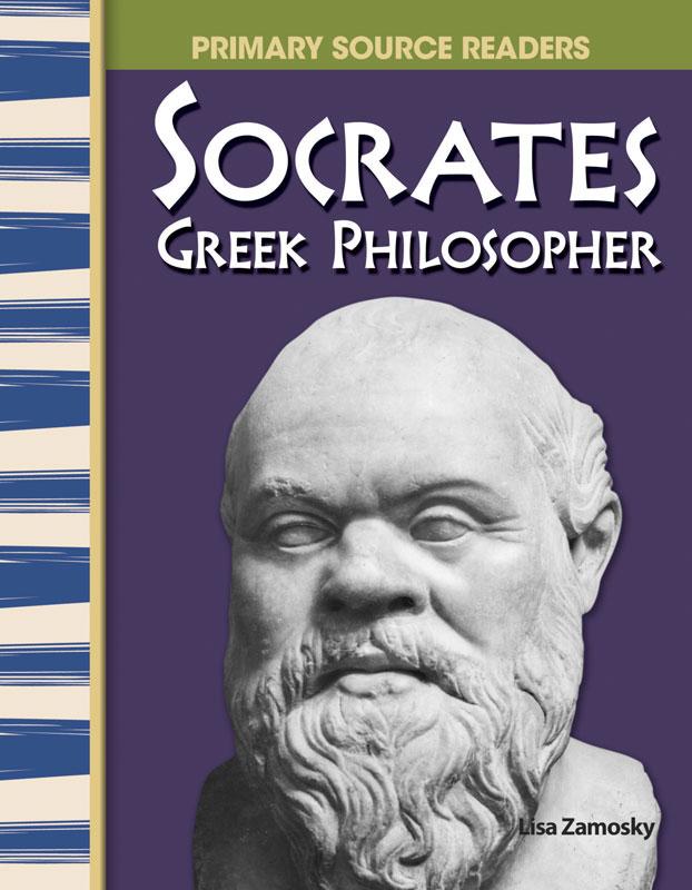 Socrates: Greek Philosopher Primary Source Reader - Socrates: Greek Philosopher Primary Source Reader - Print Book