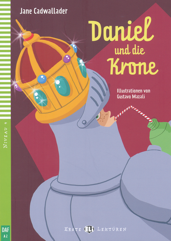 Daniel und die Krone German Level 3 Reader with CD-ROM