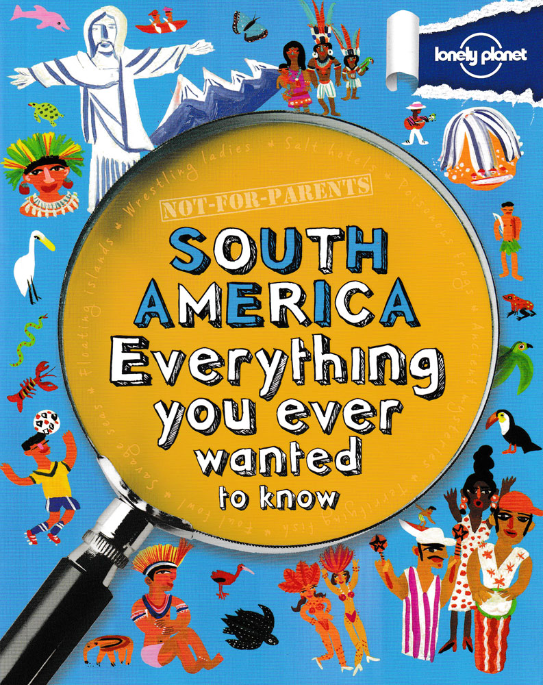 Not-for Parents South America: Everything You Ever Wanted to Know Book