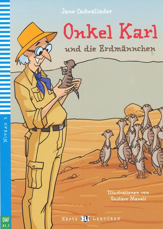 Onkel Karl und die Erdmännchen German Level 1 Reader with Audio CD