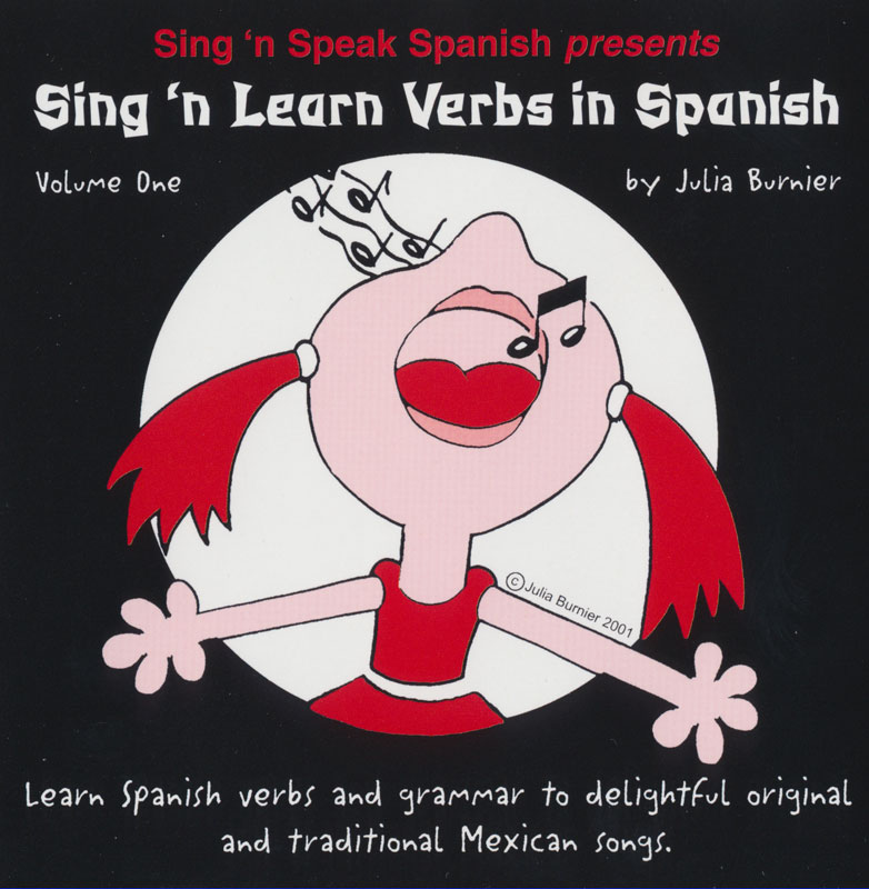 Sing and Learn Verbs in Spanish Vol. I