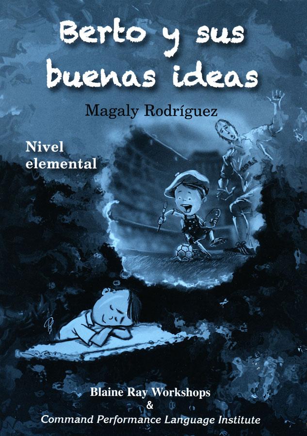 Berto y sus buenas ideas Level 1 Spanish Reader