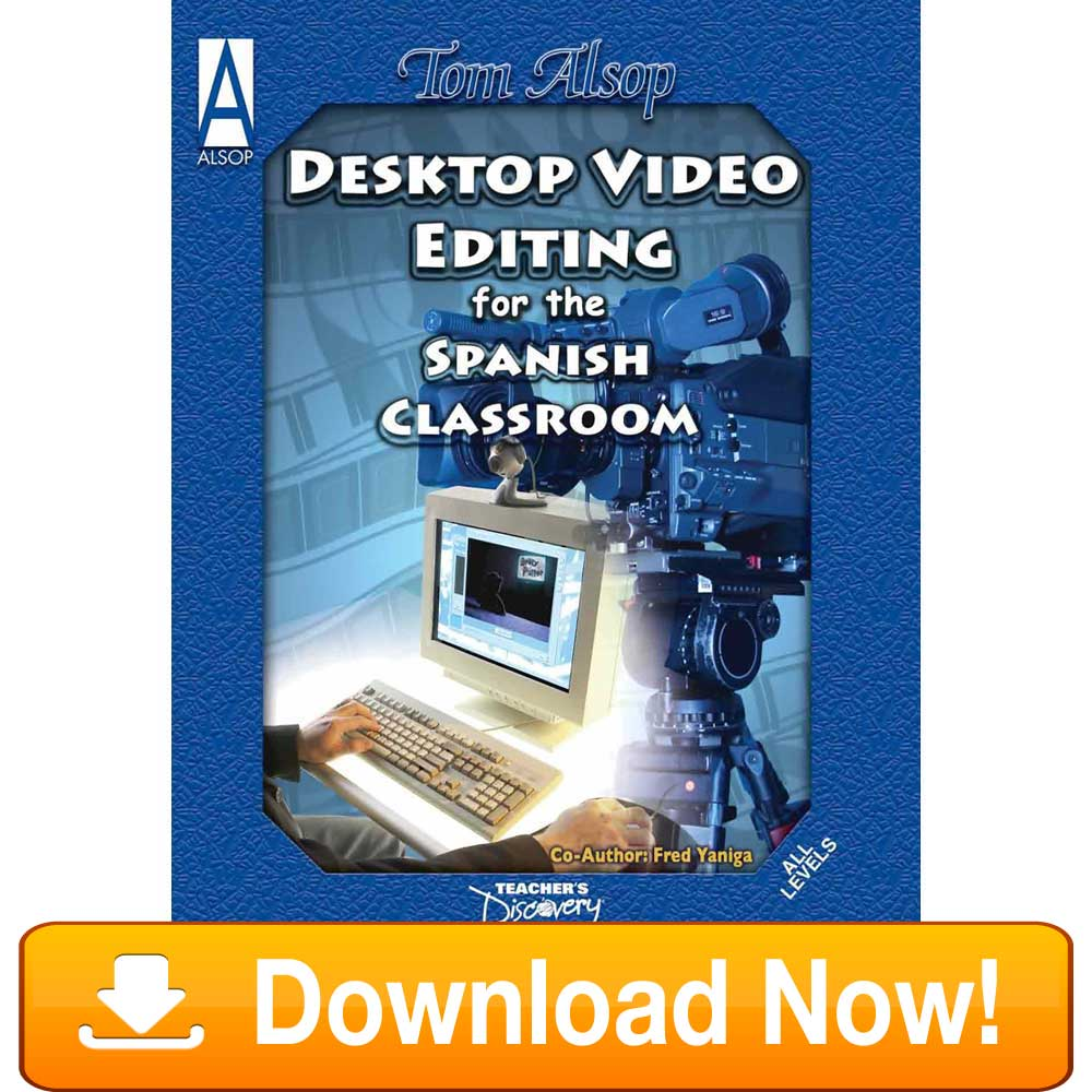Desktop Video Editing for Spanish Class Book Download