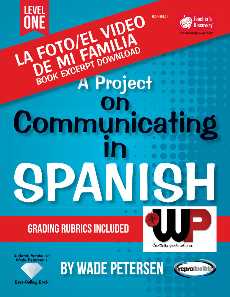 A Project on Communicating in Spanish: La foto/video de mi familia Book Excerpt Download
