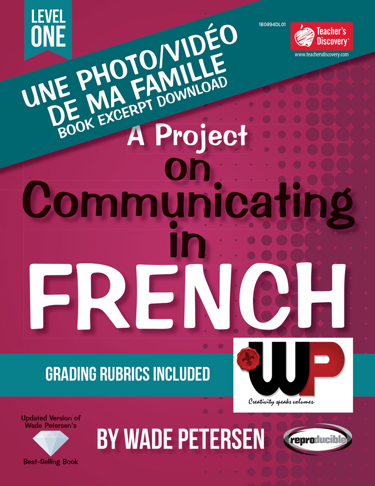 A Project on Communicating in French: Une photo/vidéo de ma famille Book Excerpt Download