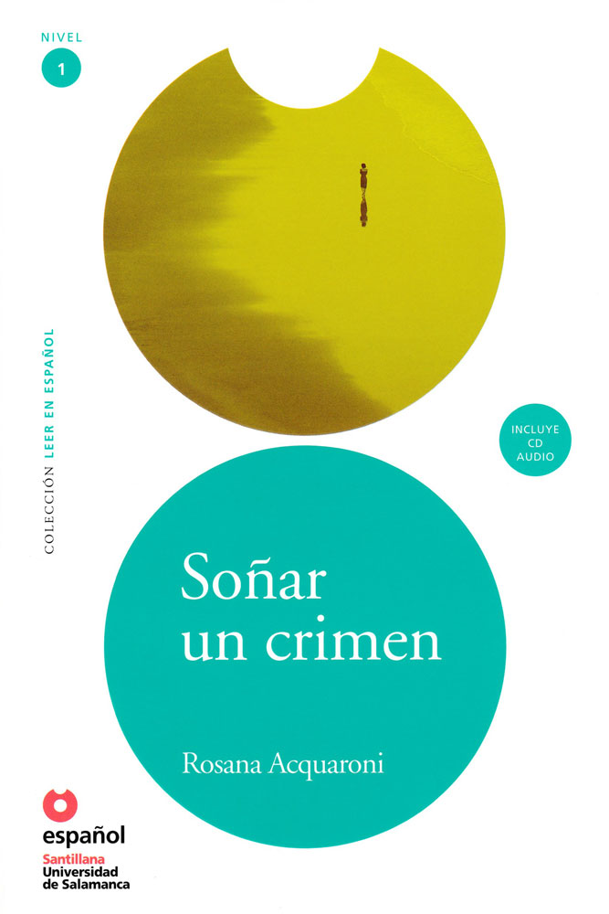 Soñar un crimen Spanish Level 2 Reader with Audio CD