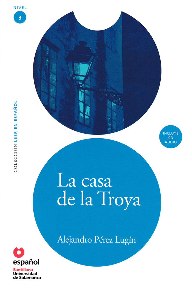 La casa de la Troya Spanish Level 3+ Reader with Audio CD